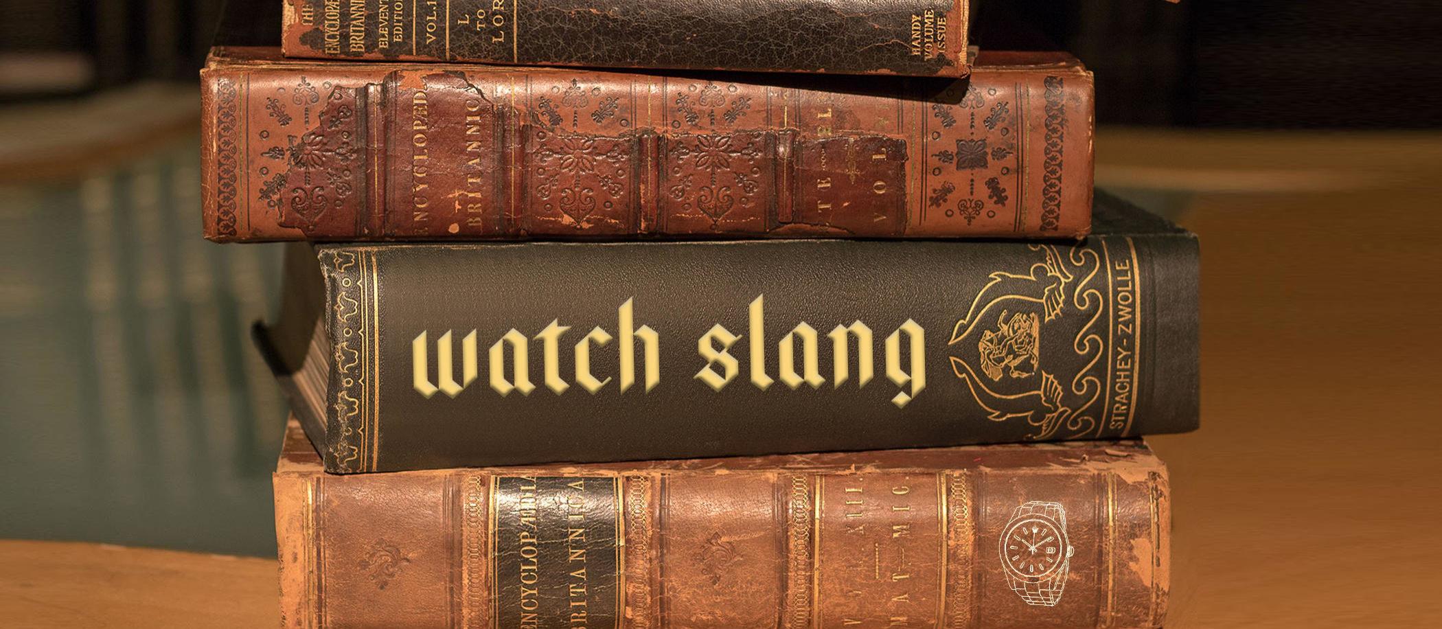 Watch slang